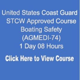 USCG NMC STCW Approved Boating Safety 1 Day 8 Hours Click on Picture to View Description of Course and Pay
